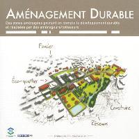 Aménagement durable : des zones aménagées prenant en compte le développement durable et réalisées par des aménageurs-lotisseurs