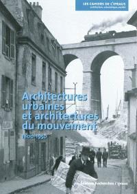 Architectures urbaines et architectures du mouvement : 1800-1950