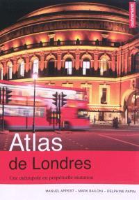 Atlas de Londres : une métropole en perpétuelle mutation