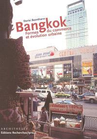Bangkok : formes du commerce et évolution urbaine