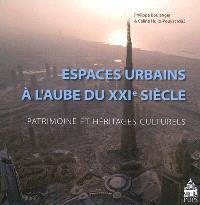 Espaces urbains à l'aube du XXIe siècle : patrimoine et héritages culturels