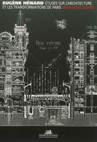 Etudes sur l'architecture et les transformations de Paris : & autres écrits sur l'architecture et l'urbanisme