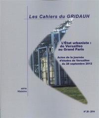 L'Etat urbaniste : de Versailles au Grand Paris : actes de la journée d'études de Versailles du 28 septebmre 2012