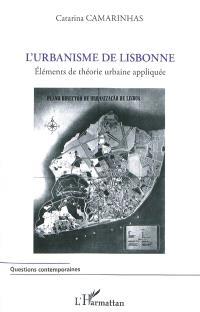 L'urbanisme de Lisbonne : éléments de théorie urbaine appliquée
