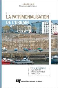 La patrimonialisation de l'urbain