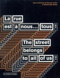 La rue est à nous, tous ! = The street belongs to all of us !