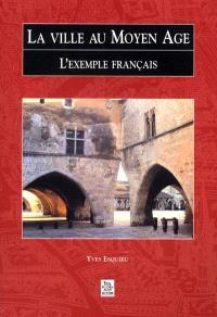 La ville au Moyen Âge : l'exemple français