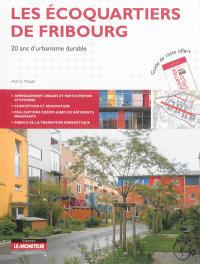 Les écoquartiers de Fribourg : 20 ans d'urbanisme durable