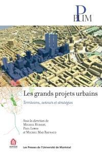 Les grands projets urbains  : territoires, acteurs et stratégies