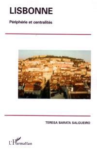 Lisbonne : périphérie et centralités