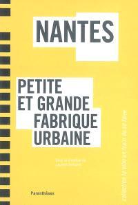 Nantes : petite et grande fabrique urbaine