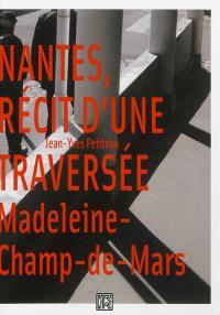 Nantes, récit d'une traversée Madeleine-Champ-de-Mars