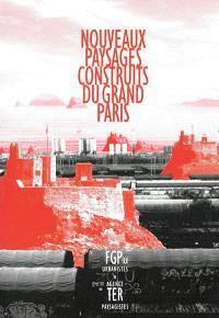 Nouveaux paysages construits du Grand Paris