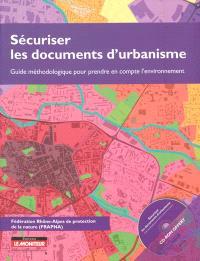 Sécuriser les documents d'urbanisme : guide méthodologique pour prendre en compte l'environnement