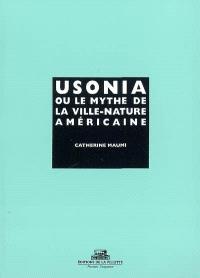 Usonia ou Le mythe de la ville-nature américaine