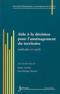 Aide à la décision pour l'aménagement du territoire : méthodes et outils
