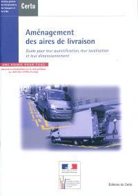 Aménagement des aires de livraison : guide pour leur quantification, leur localisation et leur dimensionnement