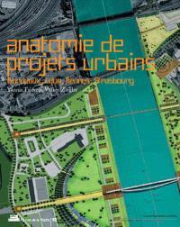 Anatomie de projets urbains : Bordeaux, Lyon, Rennes, Strasbourg