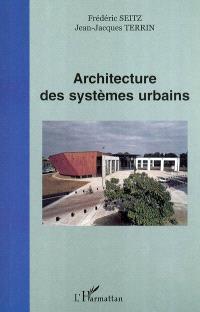 Architecture des systèmes urbains : actes du colloque, Université de technologie de Compiègne, 5 juillet 2001