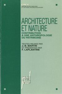 Architecture et nature : contribution à une anthropologie du patrimoine