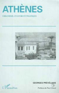Athènes : urbanisme, culture et politique