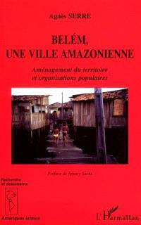 Belém, une ville amazonienne : aménagement du territoire et organisations populaires