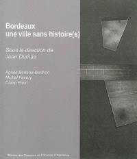 Bordeaux, une ville sans histoire(s)