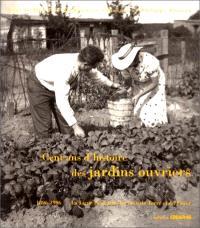 Cent ans d'histoire des jardins ouvriers : 1896-1996 la Ligue française du coin de terre et du foyer