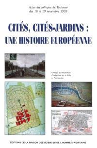 Cités, cités-jardins : une histoire européenne : actes du colloque de Toulouse des 18 et 19 nov. 1993