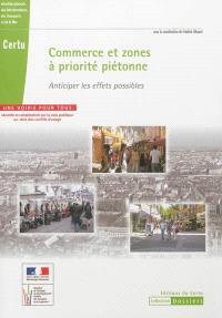 Commerce et zones à priorité piétonne : anticiper les effets possibles