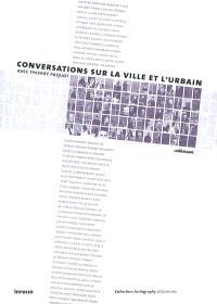 Conversations sur la ville et l'urbain