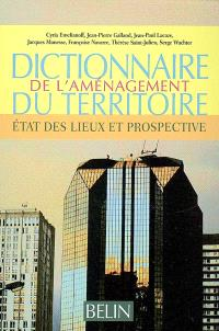 Dictionnaire de l'aménagement du territoire : état des lieux et prospective