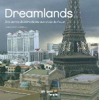 Dreamlands : des parcs d'attractions aux cités du futur : l'exposition = Dreamlands : from amusement parks to cities of tomorrow : the exhibition