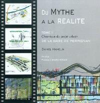Du mythe à la réalité. Volume 2, Chronique du projet urbain de la gare de Perpignan