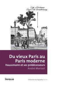 Du vieux Paris au Paris moderne : Haussmann et ses prédécesseurs