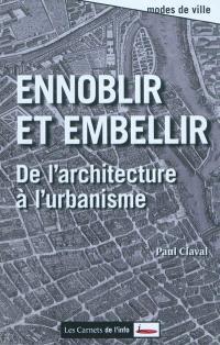 Ennoblir et embellir : de l'architecture à l'urbanisme