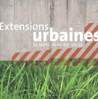 Extensions urbaines : la suite dans les idées