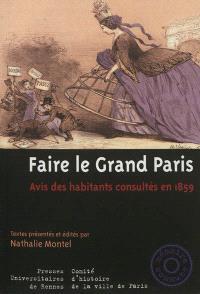 Faire le Grand Paris : avis des habitants consultés en 1859