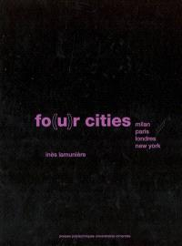 Fo(u)r cities : Milan, Paris, Londres, New York