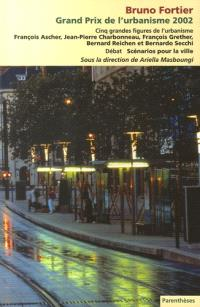 Grand prix de l'urbanisme 2002 : Bruno Fortier