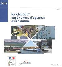 KaléidoSCoT : expériences d'agences d'urbanisme