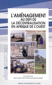 L'aménagement au défi de la décentralisation en Afrique de l'Ouest
