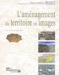 L'aménagement du territoire en images