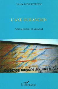 L'axe durancien : aménagement et transport