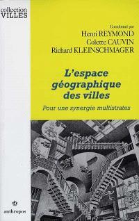 L'espace géographique des villes : pour une synergie multistrates