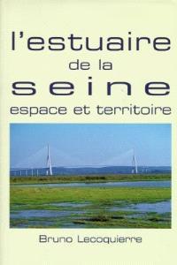 L'estuaire de la Seine : espace et territoire