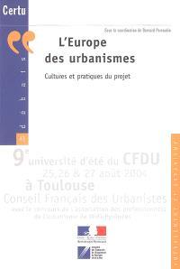 L'Europe des urbanismes : cultures et pratiques du projet