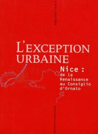 L'exception urbaine : Nice, de la Renaissance au Consiglio d'Ornato