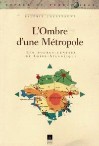 L'ombre d'une métropole : les bourgs-centres de Loire-Atlantique