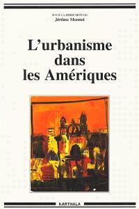 L'urbanisme dans les Amériques : modèles de ville et modèles de société